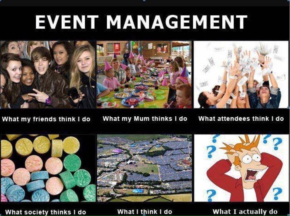 Meme What i really do. Die wahren Aufgaben eines Eventmanagers.